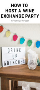 How to host a wine exchange party!   www.okayestmoms.com